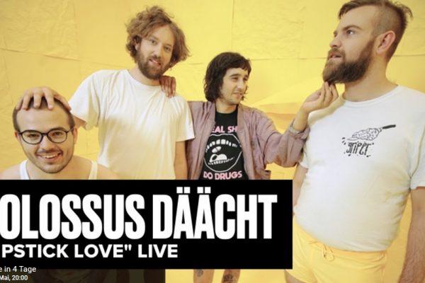 "Live-Stream-Konzert aus dem Hinterhalt – Kolossus Däächt – ""Lipstick Love"""